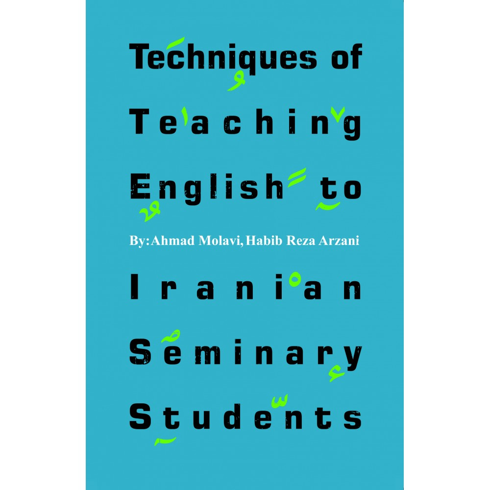 Techniques of Teaching English to Iranian Seminary Students