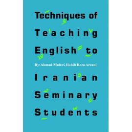 Techniquse of Teaching English to Iranian Seminary Students